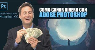 como ganar dinero con photoshop