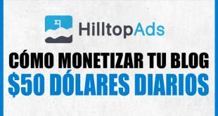 Cómo monetizar un blog con HilltopAds